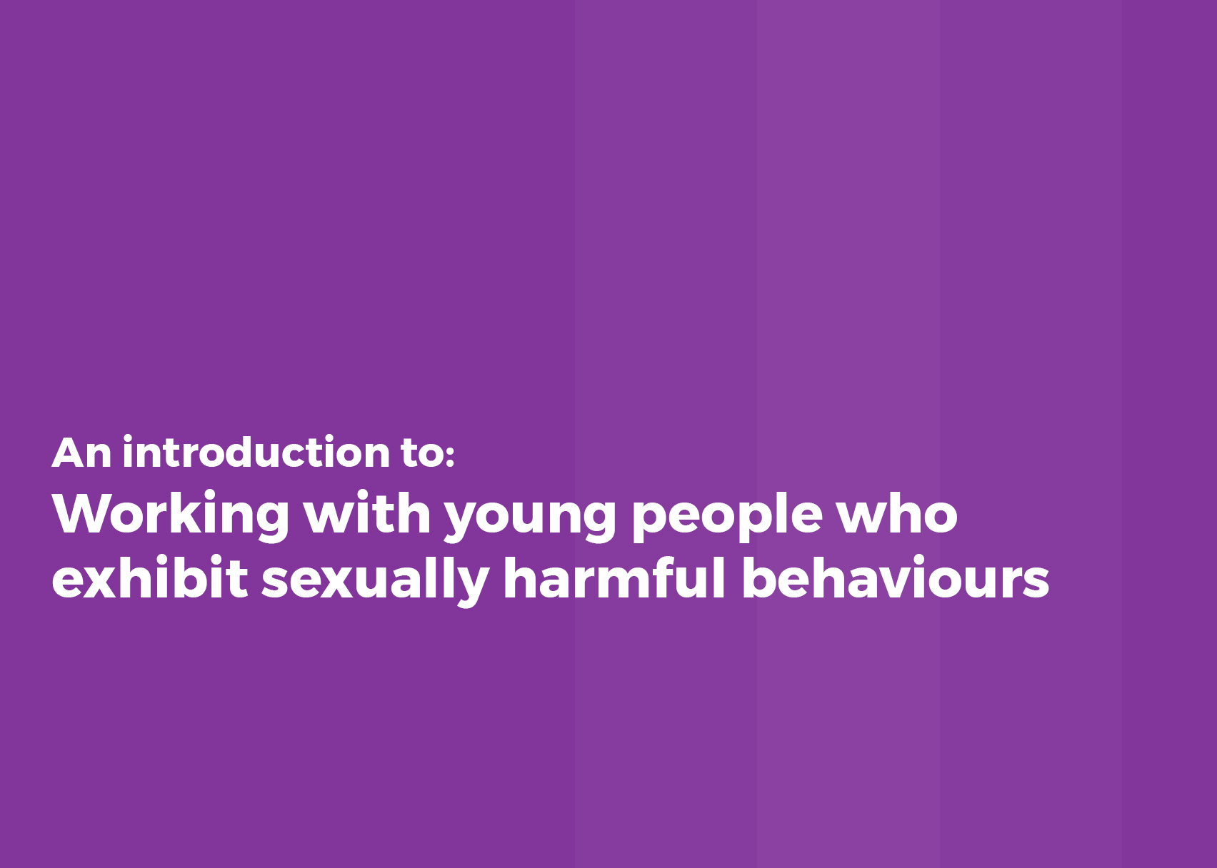 Working with young people who exhibit sexually harmful behaviours