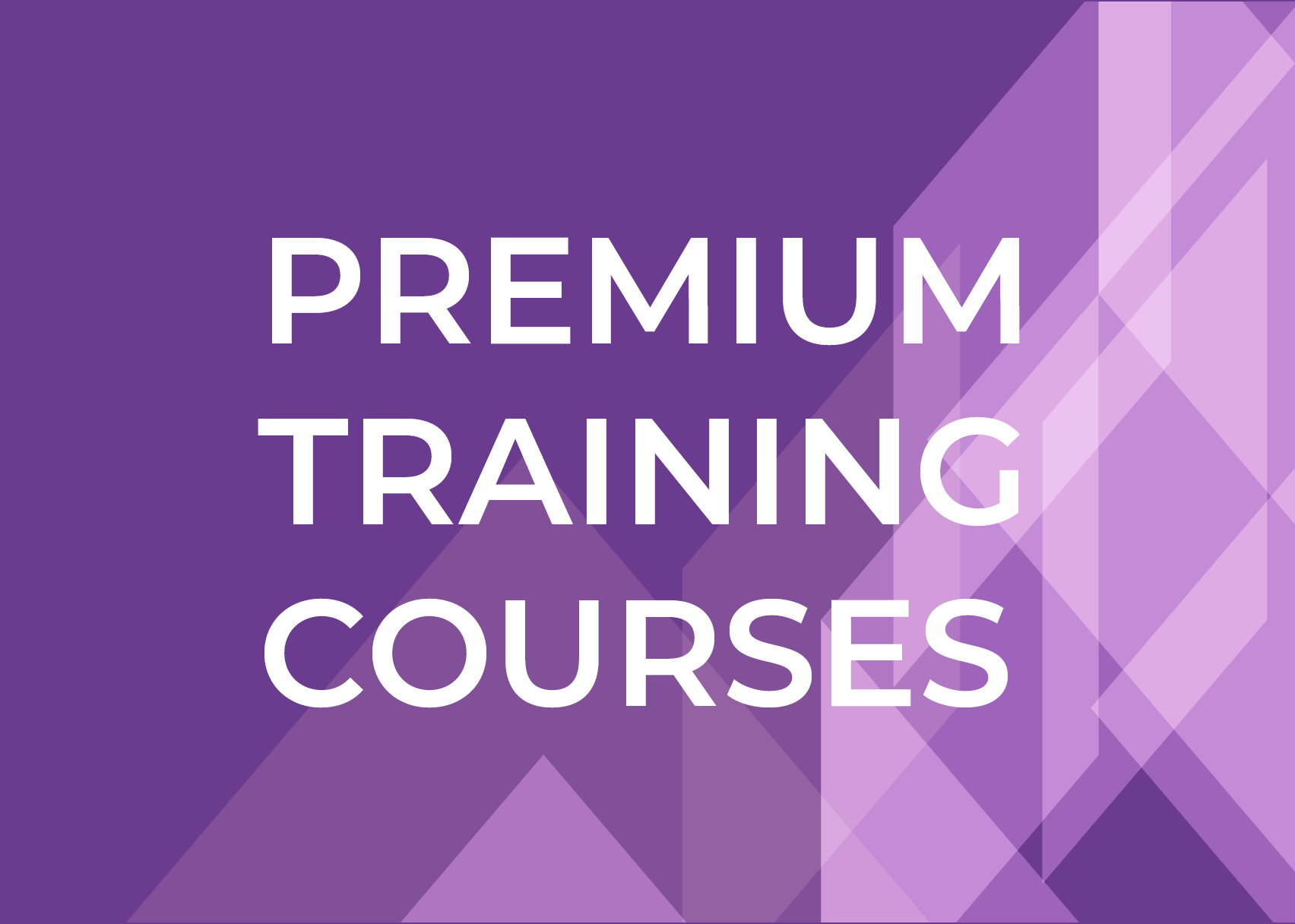 Premium Training Courses