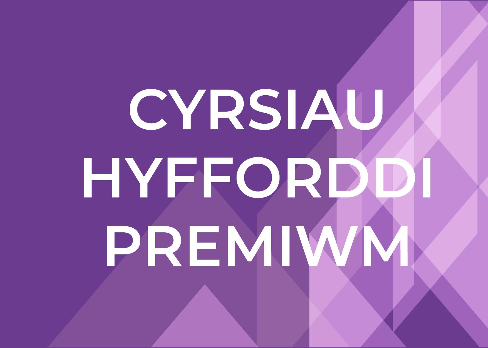Cyrsiau Hyfforddi Premiwm